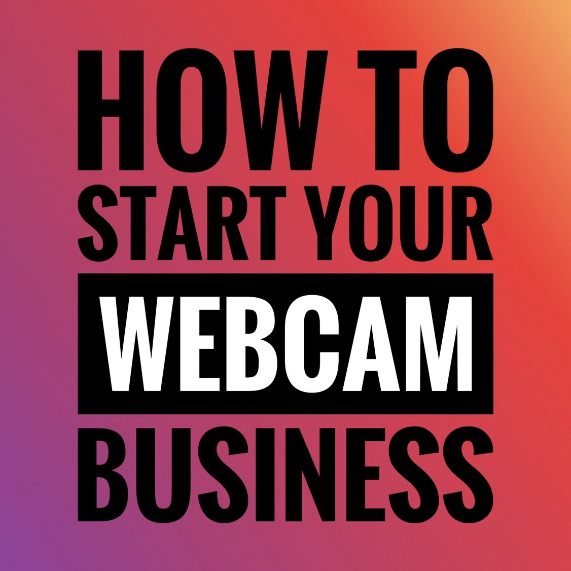 how to start webcam business
